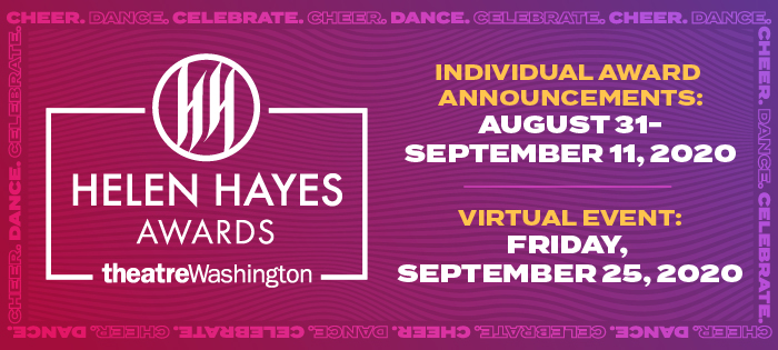 Helen Hayes Awards. Invididual Award Announcents: August 31-September 11, 2020. Virtual Event: Friday, September 25, 2020.